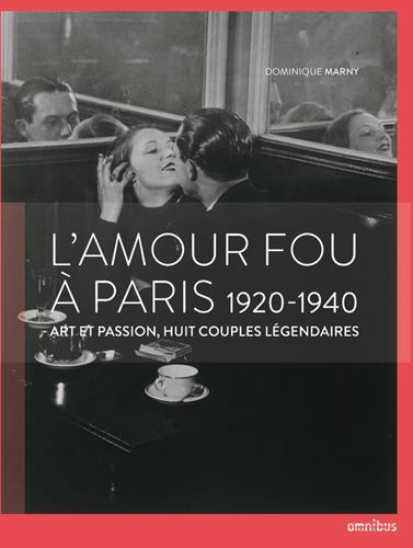 L'Amour fou à Paris, 1920-1940